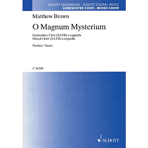 Schott O Magnum Mysterium SATB a cappella Composed by Matthew Brown