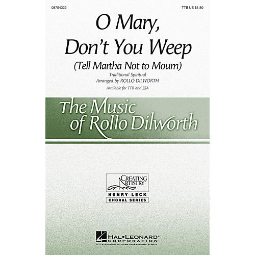 Hal Leonard O Mary, Don't You Weep (Tell Martha Not to Mourn) TTB arranged by Rollo Dilworth