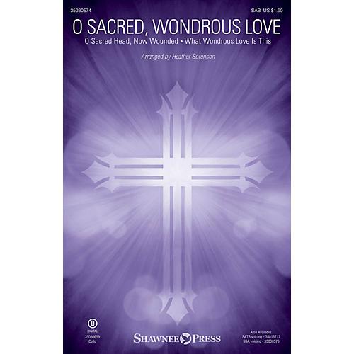 Shawnee Press O Sacred, Wondrous Love SAB arranged by Heather Sorenson