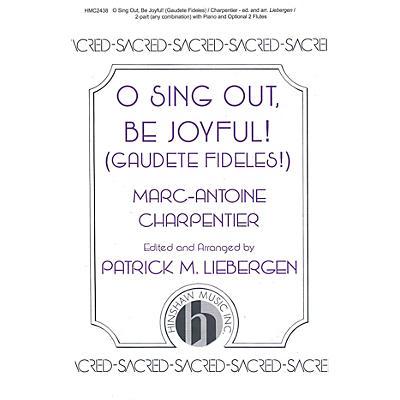 Hinshaw Music O Sing Out, Be Joyful! (Gaudete Fideles) 2-Part arranged by Patrick Liebergen
