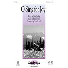 Daybreak Music O Sing for Joy! SATB composed by Stan Pethel