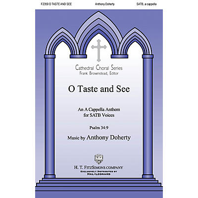 H.T. FitzSimons Company O Taste and See SATB a cappella composed by Anthony Doherty