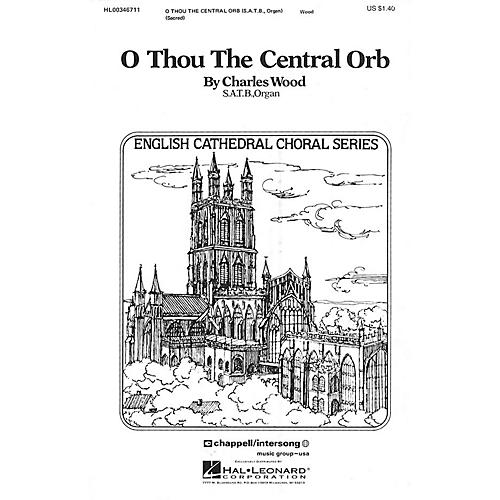 Hal Leonard O Thou the Central Orb SATB composed by Charles Wood