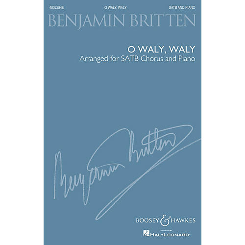 Boosey and Hawkes O Waly, Waly (SATB and Piano) SATB composed by Benjamin Britten arranged by Richard Walters