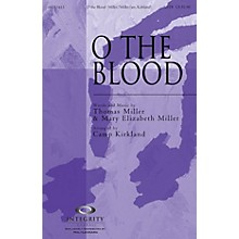 Integrity Choral O the Blood SATB Arranged by Camp Kirkland