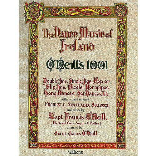 Waltons O'Neill's 1001 - The Dance Music of Ireland (Facsimile Edition) Waltons Irish Music Books Series