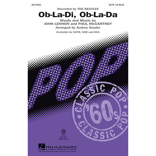 Hal Leonard Ob-La-Di, Ob-La-Da (Recorded by THE BEATLES SSA) SSA by The Beatles Arranged by Audrey Snyder
