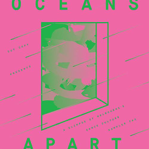 Alliance Oceans Apart - Glimpse of Melbournes Dance Culture: Volume Two