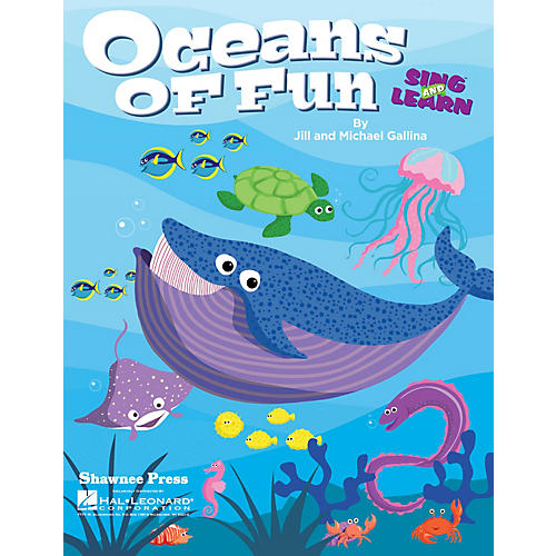 Shawnee Press Oceans of Fun (Sing and Learn) CLASSRM KIT Composed by Jill Gallina