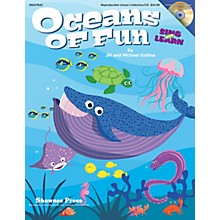 Shawnee Press Oceans of Fun (Sing and Learn) REPRO COLLECT UNIS BOOK/CD Composed by Jill Gallina