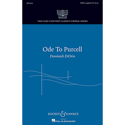 Boosey and Hawkes Ode to Purcell (Yale Glee Club New Classics Choral Series) SATB composed by Dominick DiOrio