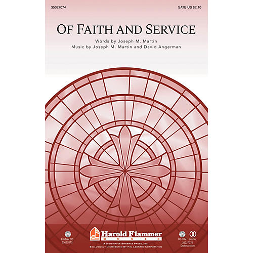 Shawnee Press Of Faith and Service (with Lead On, O King Eternal) SATB composed by Joseph M. Martin
