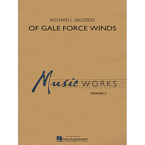 Hal Leonard Of Gale Force Winds Concert Band Level 3 Composed by Richard L. Saucedo