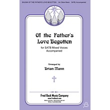Fred Bock Music Of the Father's Love Begotten SATB arranged by Brian Mann