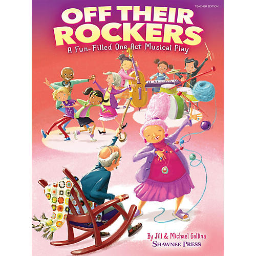 Shawnee Press Off Their Rockers Performance/Accompaniment CD Composed by Jill and Michael Gallina