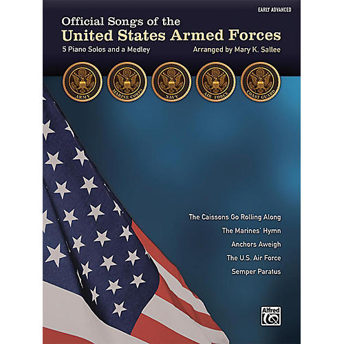 Alfred Official Songs of the United States Armed Forces Early Advanced Piano Solos with Lyrics