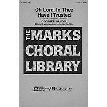 Edward B. Marks Music Company Oh Lord, in Thee Have I Trusted SATB composed by George Friedrich Handel