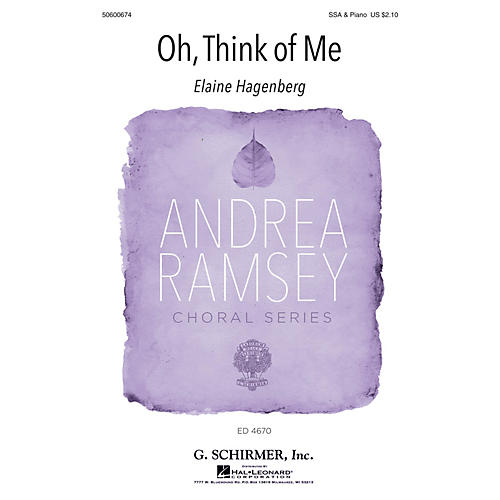 G. Schirmer Oh, Think of Me (Andrea Ramsey Choral Series) SSA composed by Elaine Hagenberg
