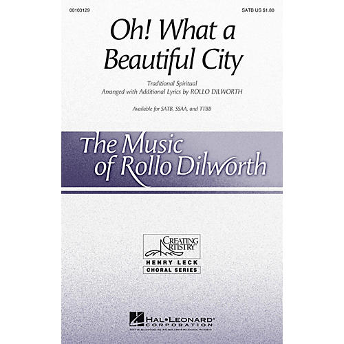 Hal Leonard Oh! What a Beautiful City SATB arranged by Rollo Dilworth