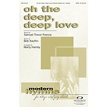 Integrity Choral Oh the Deep, Deep Love CD ACCOMP Arranged by Marty Hamby