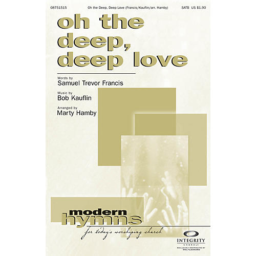 Integrity Choral Oh the Deep, Deep Love SATB Arranged by Marty Hamby