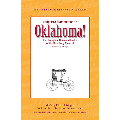 Applause Books Oklahoma! (The Applause Libretto Library) Applause Libretto Library Series Softcover