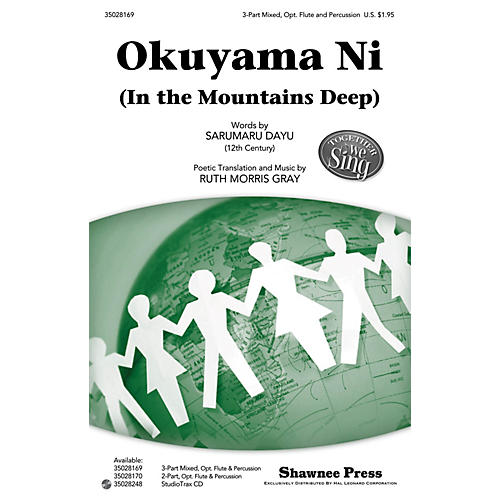 Shawnee Press Okuyama Ni (In the Mountains Deep) Together We Sing Series 3-PART MIXED composed by Ruth Morris Gray