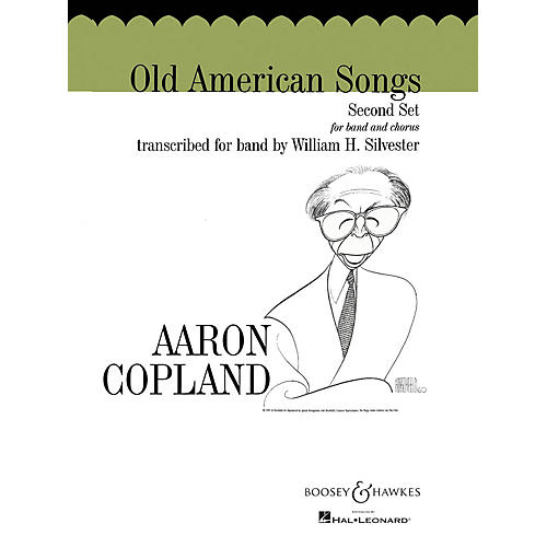 Boosey and Hawkes Old American Songs - Second Set Concert Band Composed by Aaron Copland Arranged by William H. Silvester
