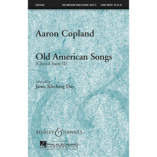 Boosey and Hawkes Old American Songs (Choral Suite II) 3-Part Mixed by Aaron Copland arranged by Janet Klevberg Day