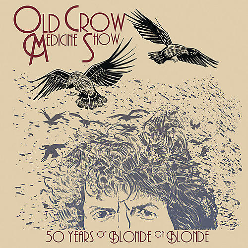 Alliance Old Crow Medicine Show - 50 Years Of Blonde On Blonde