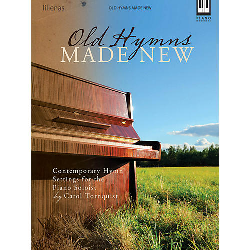 Hal Leonard Old Hymns Made New - Contemporary Hymn Settings By Carol Tornquist