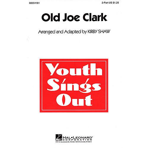 Hal Leonard Old Joe Clark 2-Part arranged by Kirby Shaw