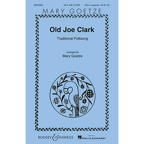 Boosey and Hawkes Old Joe Clark (Mary Goetze Series) SSA A Cappella arranged by Mary Goetze