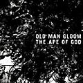 Alliance Old Man Gloom - Ape of God thumbnail