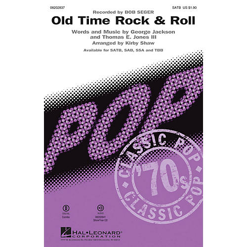 Hal Leonard Old Time Rock & Roll TBB by Bob Seger Arranged by Kirby Shaw