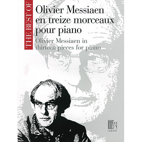 Editions Durand Oliver Messiaen in Thirteen Pieces for Piano Editions Durand Series by Olivier Messiaen (Advanced)