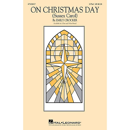 Hal Leonard On Christmas Day (Sussex Carol) 2-Part arranged by Emily Crocker