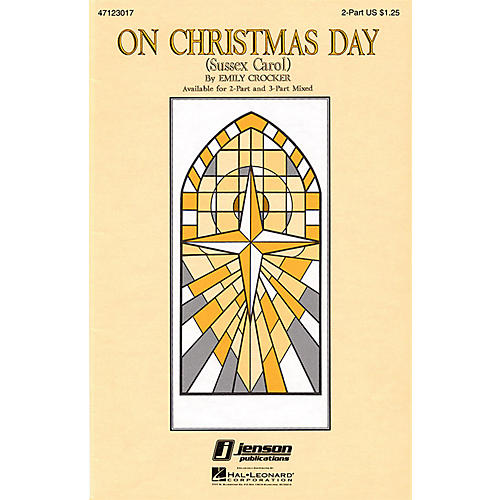 Hal Leonard On Christmas Day (Sussex Carol) 3-Part Mixed Arranged by Emily Crocker