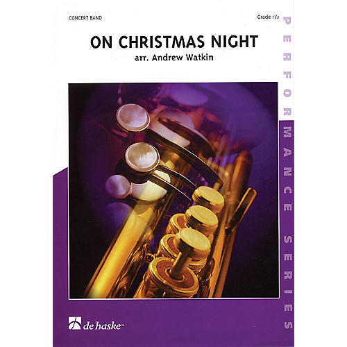 De Haske Music On Christmas Night (Score and Parts) Concert Band Level 1.5 Composed by Andrew Watkin