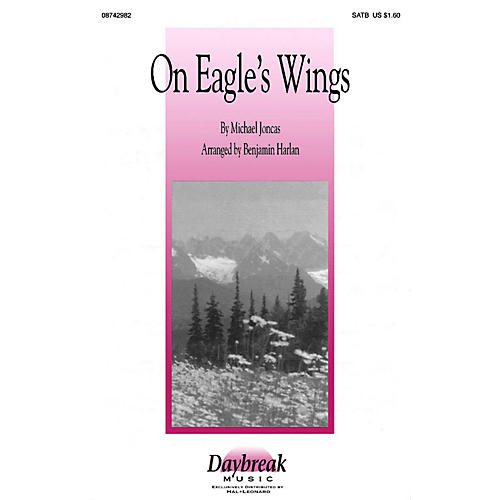 Daybreak Music On Eagle's Wings (SATB) SATB arranged by Benjamin Harlan