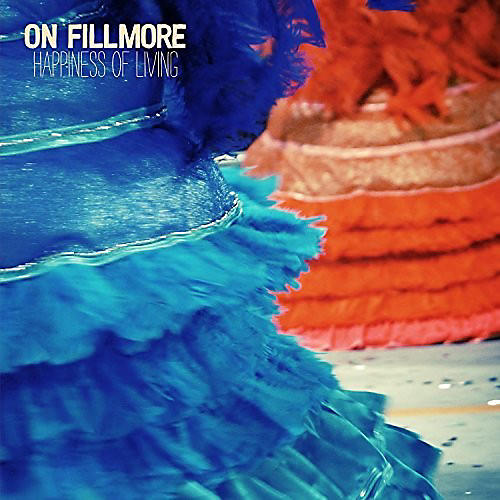 Alliance On Fillmore - Happiness Of Living