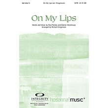 Integrity Choral On My Lips CD ACCOMP Arranged by Richard Kingsmore