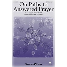 Shawnee Press On Paths to Answered Prayer SATB arranged by Heather Sorenson