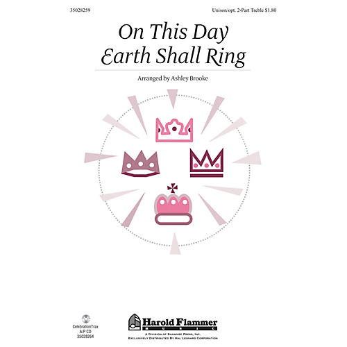 Shawnee Press On This Day Earth Shall Ring UNIS/2PT arranged by Ashley Brooke