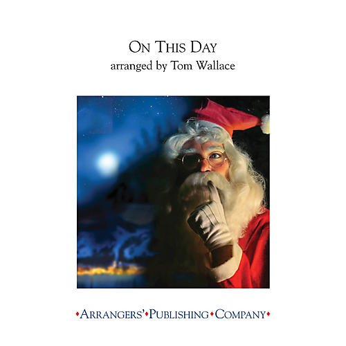 Arrangers On This Day (based on Personent Hodie) Concert Band Arranged by Tom Wallace