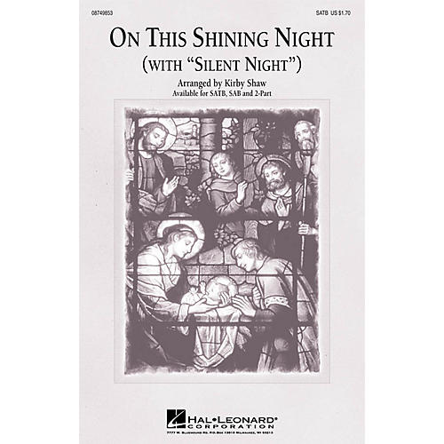Hal Leonard On This Shining Night (with Silent Night) SATB composed by Kirby Shaw