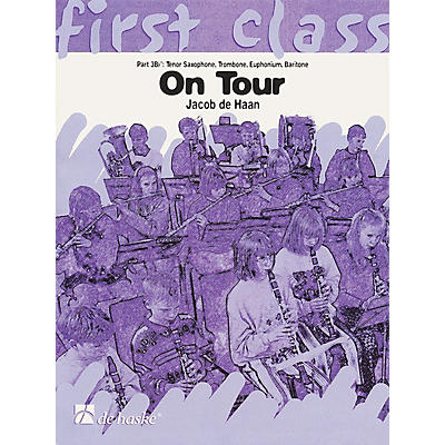 De Haske Music On Tour - First Class Series (4th C Instruments B.C. Primary) Concert Band Composed by Jacob de Haan