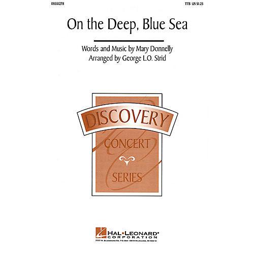 Hal Leonard On the Deep, Blue Sea TTB arranged by George L.O. Strid