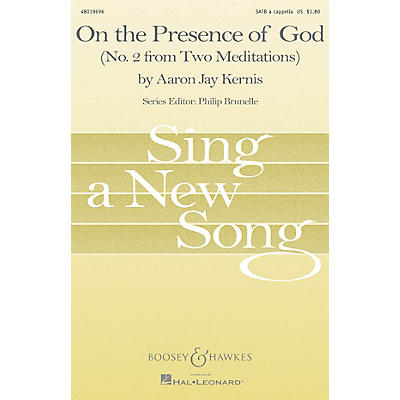 Associated On the Presence of God (No. 2 from Two Meditaions) SATB Composed by Aaron Jay Kernis