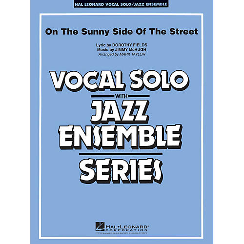 Hal Leonard On the Sunny Side of the Street (Key: Ab) Jazz Band Level 3-4 Composed by McHugh and Fields